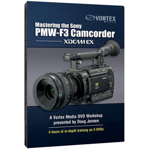Vortex Media DVD: Mastering the Sony PMW-F3 Camcorder