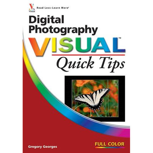 Wiley Publications Book: Digital Photography Visual Quick Tips by Gregory Georges