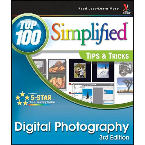 Wiley Publications Book: Digital Photography: Top 100 Simplified Tips & Tricks, 3rd Edition by Rob Sheppard