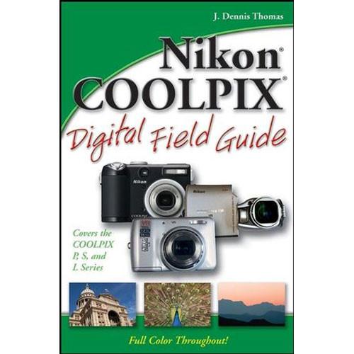 Wiley Publications Book: Nikon COOLPIX Digital Field Guide by J. Dennis Thomas