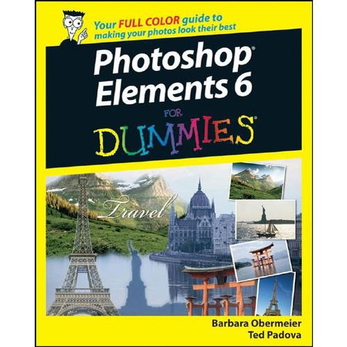 Wiley Publications Book: Photoshop Elements 6 For Dummies by Barbara Obermeier, Ted Padova