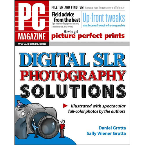 Wiley Publications Book: PC Magazine Digital SLR Photography Solutions