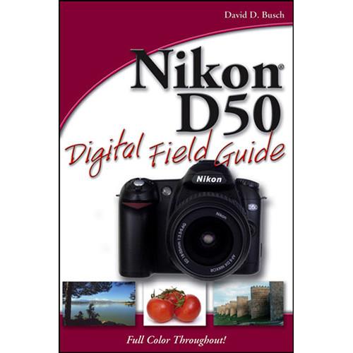 Wiley Publications Book: Nikon D50 Digital Field Guide