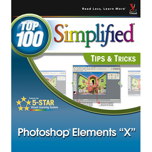 """Wiley Publications Book: Photoshop Elements """"X"""": Top 100 Simplified Tips & Tricks by Denis Graham"""