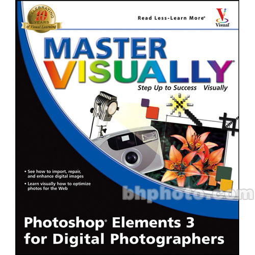Wiley Publications Book: Master Visually Photoshop Elements 3 for Digital Photographers