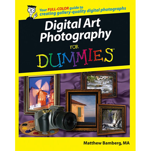 Wiley Publications Book: Digital Art Photography For Dummies