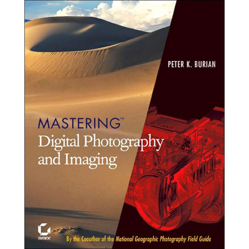 Wiley Publications Book: Mastering Digital Photography and Imaging by Peter K. Burian