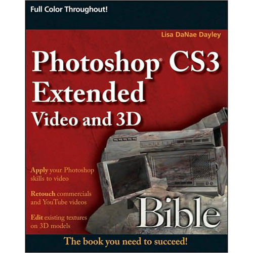 Wiley Publications Book: Photoshop CS3 Extended Video and 3D Bible by Lisa DaNae Dayley