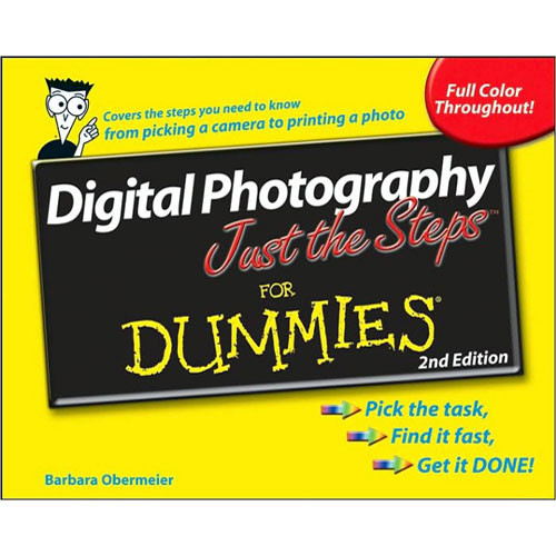 Wiley Publications Book: Digital Photography Just the Steps For Dummies, 2nd Edition by Barbara Obermeier