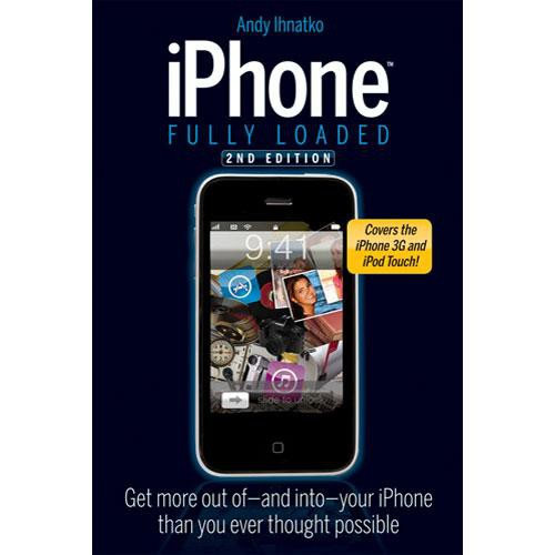 Wiley Publications Book: iPhone Fully Loaded, 2nd Edition by Andy Ihnatko
