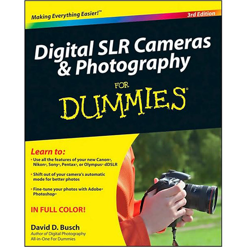 Wiley Publications Book: Digital SLR Cameras & Photography For Dummies, 3rd Edition