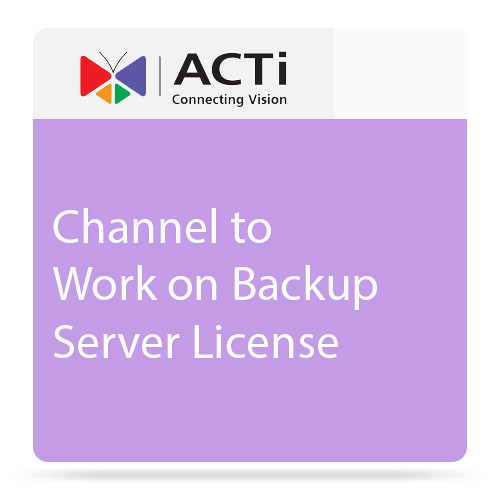 ACTi Channel to Work on Backup Server License