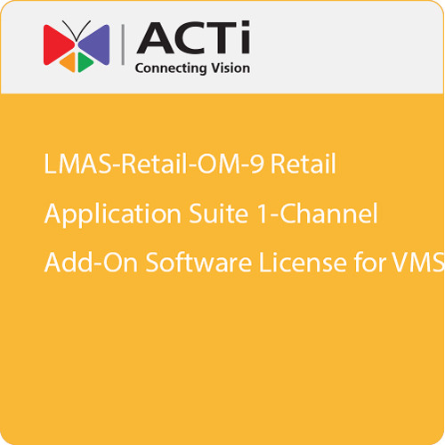 ACTi LMAS-Retail-OM-9 Retail Application Suite 1-Channel Add-On Software License for VMS