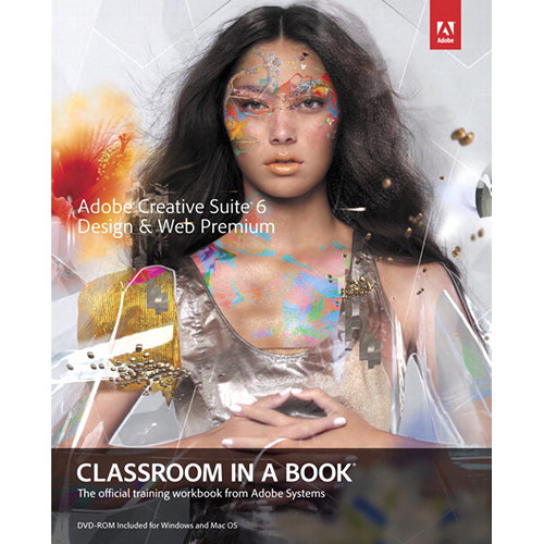 Adobe Press E-Book: Adobe Creative Suite 6 Design & Web Premium Classroom in a Book (Download)