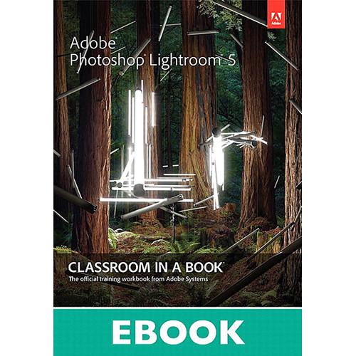 Adobe Press E-Book: Adobe Photoshop Lightroom 5: Classroom in a Book (Download)