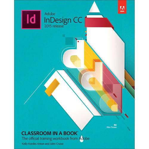 Adobe Press Book: Adobe InDesign CC Classroom in a Book (2015 Release)