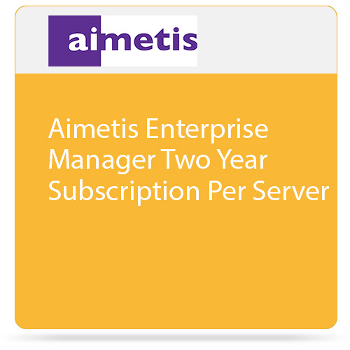 aimetis Enterprise Manager (2-Year Subscription)