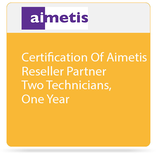 aimetis Certification of Reseller Partner for Two Technicians, One Year, Performed Online