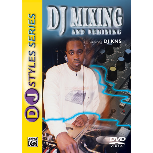 ALFRED DVD: DJ Styles Series: DJ Mixing and Remixing
