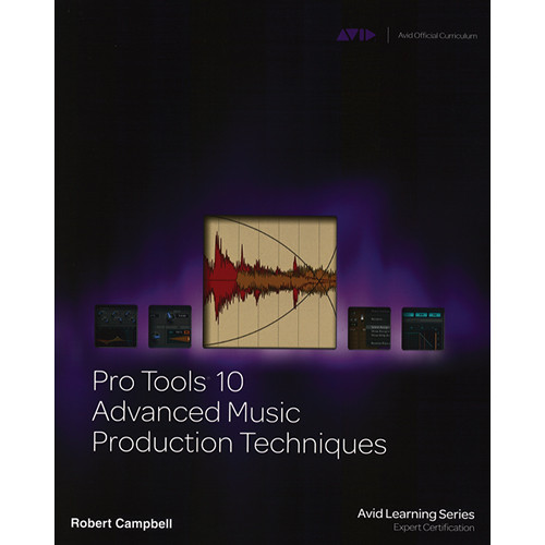 ALFRED Book: Pro Tools 10 Advanced Music Production Techniques