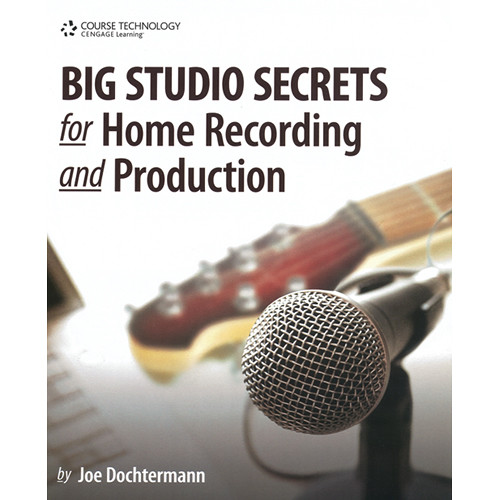 ALFRED Book: Big Studio Secrets for Home Recording and Production with CD-ROM