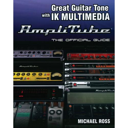 ALFRED Book: Great Guitar Tone with IK Multimedia AmpliTube
