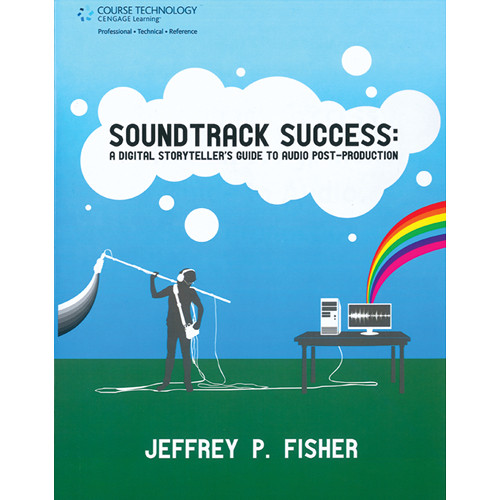 ALFRED Book: Soundtrack Success: A Digital Storyteller's Guide to Audio-Post Production