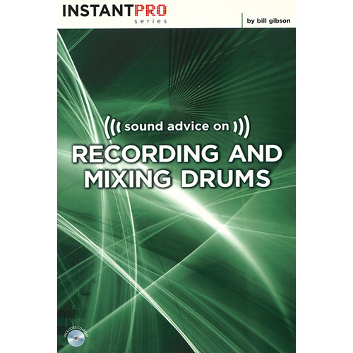 ALFRED Book: Sound Advice on Recording and Mixing Drums