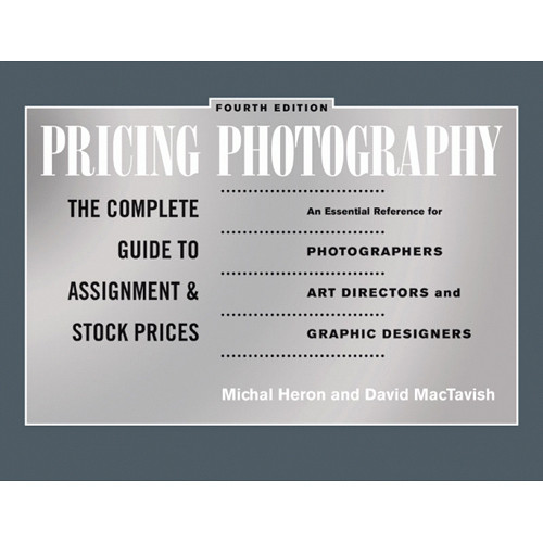 Allworth Book: Pricing Photography: The Complete Guide to Assignment and Stock Prices, 4th Ed.