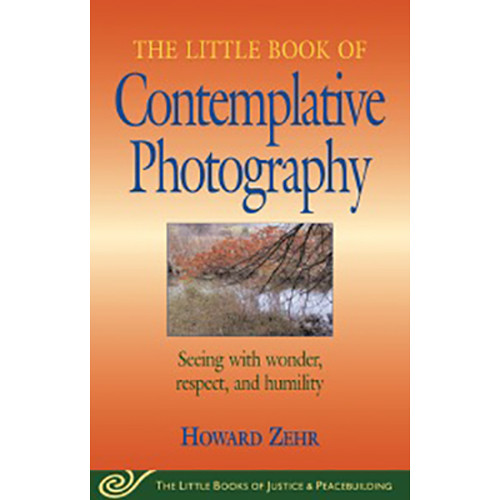 Allworth Book: Little Book of Contemplative Photography by Howard Zehr (Paperback)