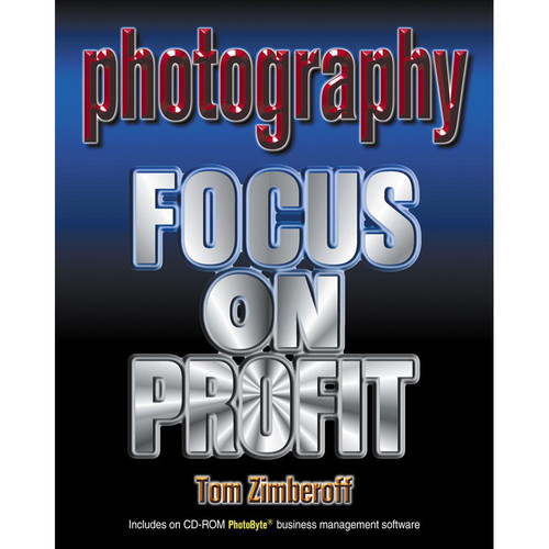 Allworth Book: Photography- Focus On Profit by Tom Zimberoff (Paperback)