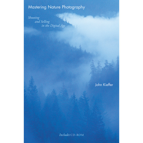 Allworth Book: Mastering Nature Photography by John Kieffer (Paperback)