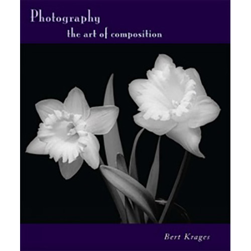 Allworth Book: Photography - The Art of Composition by Bert Krages (Paperback)