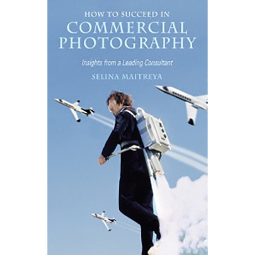Allworth Book: How To Succeed In Commercial Photography by Selina Maitreya (Paperback)