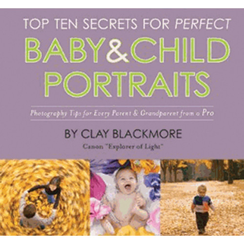 Allworth Book: Top Ten Secrets for Perfect Baby & Child Portraits