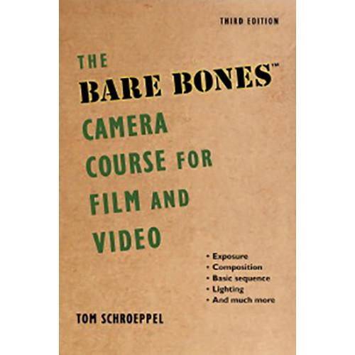 Allworth Book: Bare Bones Camera Course for Film and Video by Tom Schroeppel and Chuck DeLaney (Paperback)