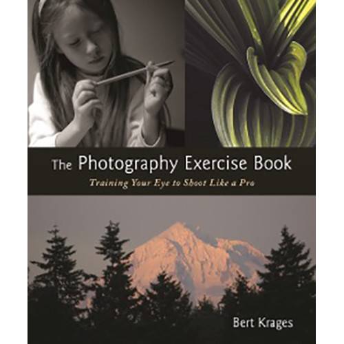 Allworth Book: The Photography Exercise Book by Bert Krages (Paperback)