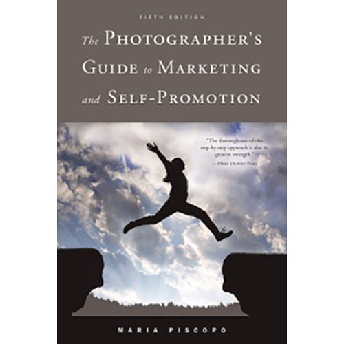 Allworth Book: The Photographer's Guide To Marketing and Self-Promotion by Maria Piscopo (Paperback)