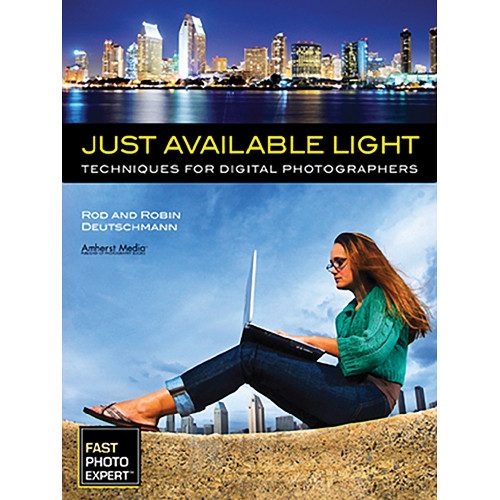 Amherst Media Book: Just Available Light: Techniques for Digital Photographers