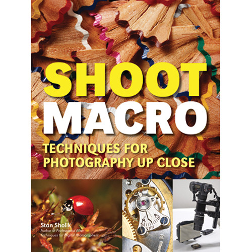 Amherst Media Book: Shoot Macro: Professional Macrophotography Techniques for Exceptional Studio Images