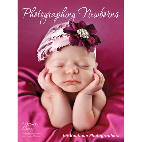 Amherst Media Book: Photographing Newborns: For Boutique Photographers