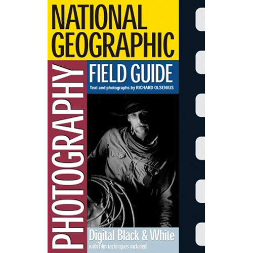 Amphoto Book: National Geographic Photography Field Guide: Digital Black & White