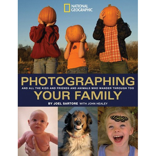 Amphoto Book: Photographing Your Family: And All the Kids and Friends and Animals Who Wander Through Too