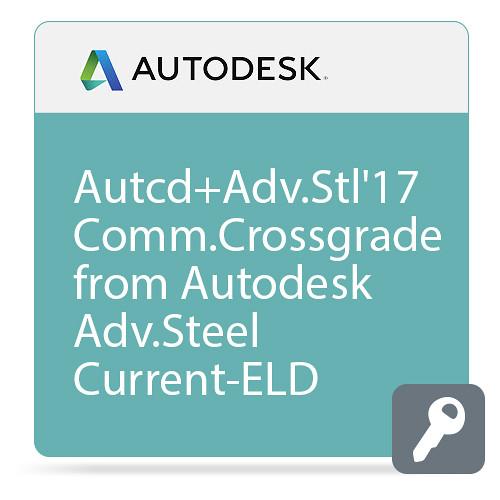 Autodesk AutoCAD+ Advance Steel 2017 Commercial Crossgrade from Autodesk Advance Steel Current Version ELD