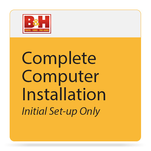 B&H Photo Video Complete Computer Installation Initial Set-up Only