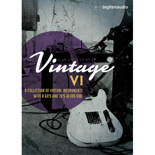 Big Fish Audio Vintage VI for Kontakt Player (Download)