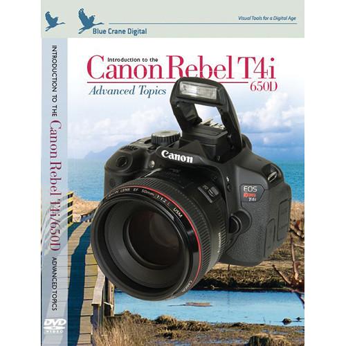 Blue Crane Digital DVD: Introduction to the Canon Rebel T4i/650D: Volume 2 - Advanced Topics