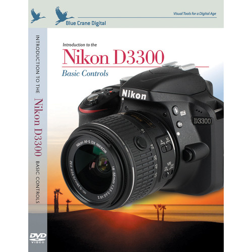 Blue Crane Digital DVD: Introduction to the Nikon D3300: Basic Controls