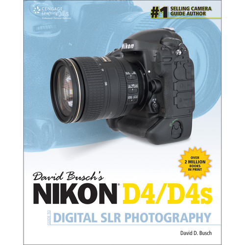 Cengage Course Tech. Book: David Busch's Nikon's D4/D4S Guide to Digital SLR Photography (1st Edition)