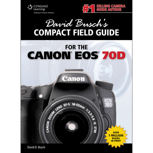 Cengage Course Tech. Book: David Busch's Compact Field Guide for the Canon EOS 70D, 1st Edition